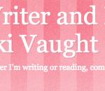 Romance Writer and Lover of Books…Vikki Vaught