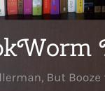 The BookWorm Drinketh