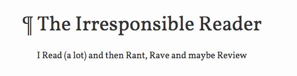 The Irresponsible Reader