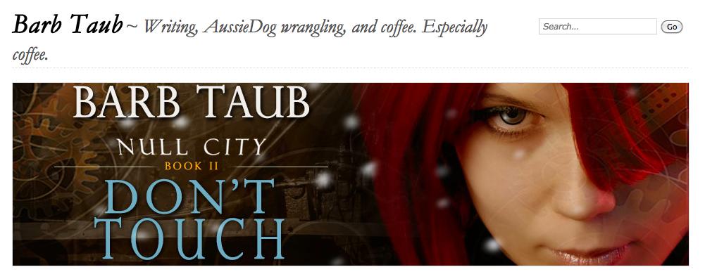 Barb Taub ~ Writing, AussieDog wrangling, and coffee. Especially coffee.