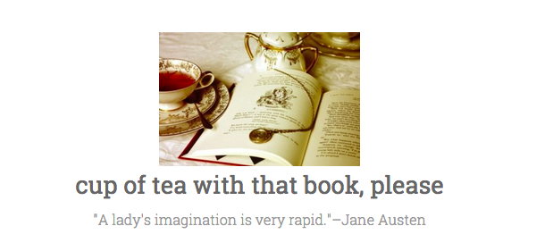 cup of tea, with that book, please