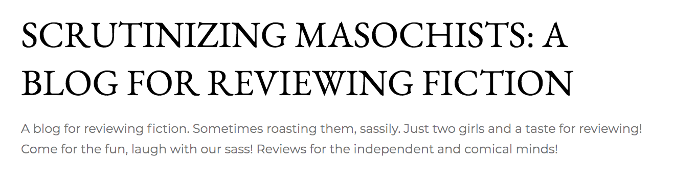 Scrutinizing Masochists: A Blog for Reviewing Fiction