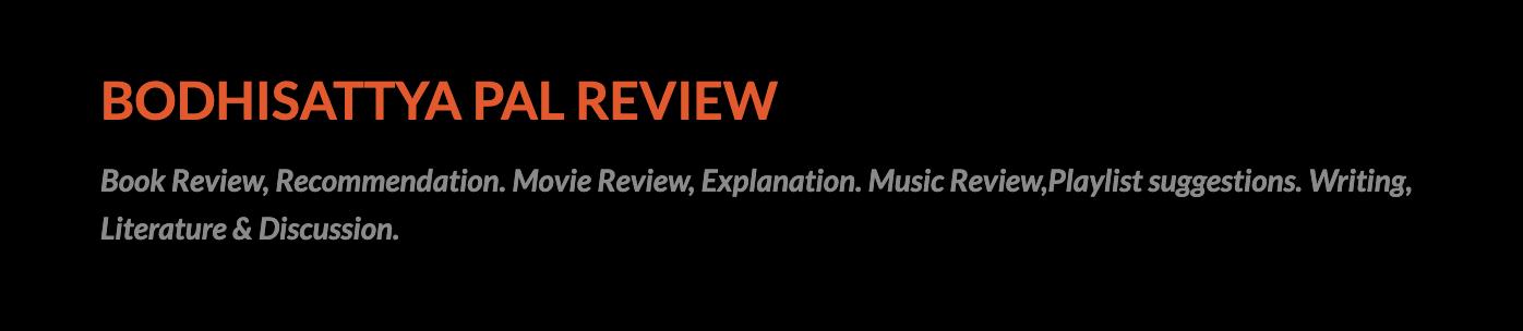 Bodhisattya Pal Review