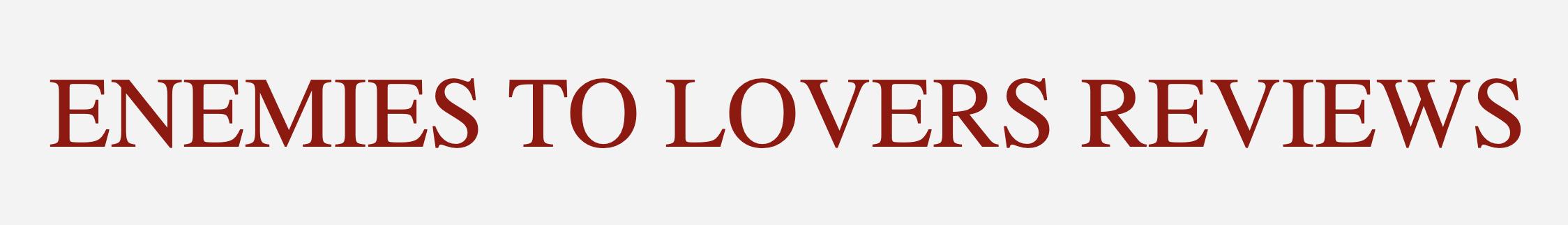 Enemies to Lovers Reviews