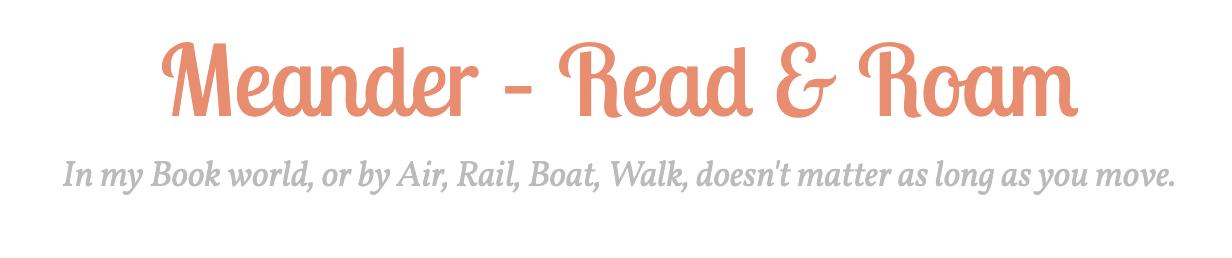 Meander- Read & Roam