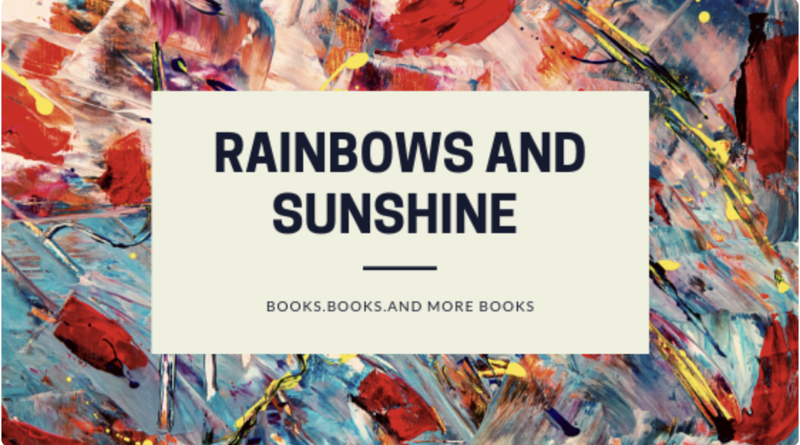 Rainbows and Sunshine Book Blog