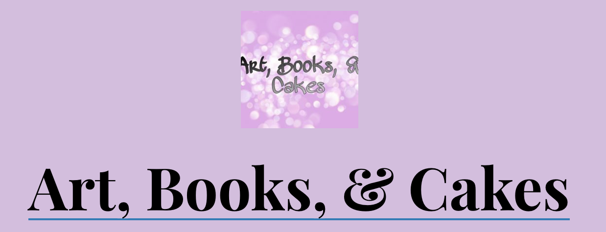 Art, Books & Cakes